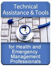 Technical Assistance and Tools for Health and Emergency Management Professionals