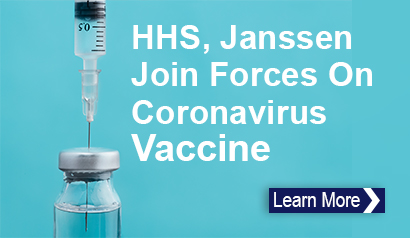 HHS, Janssen Join Forces On Coronavirus Vaccine. Learn More.