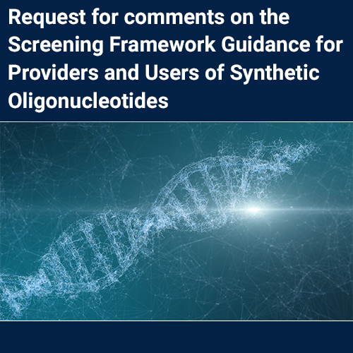 Review and Revision of the Screening Framework Guidance for Providers of Synthetic Double-Stranded DNA: Comment Submission