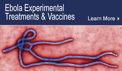Ebola Experimental Treatments & Vaccines.  Learn More.
