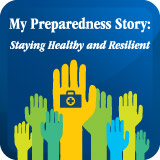 My Preparedness Story: Staying Healthy and Resilient