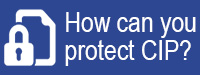 How can you protect CIP?