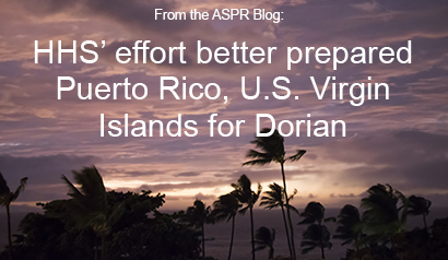 HHS' efforts better Puerto Rico, U.S. Virgin Islands for Dorian. Learn More.