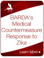 BARDA's Medical Countermeasure Response to Zika.  Learn More.