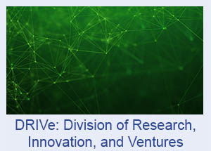 DRIVe:  Division of Research, Innovation, and Ventures