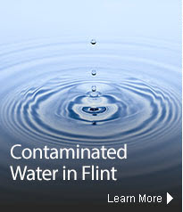 Contaminated Water in Flint.  Learn More.