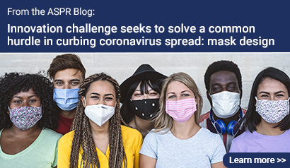 From the ASPR Blog: Innovation challenge seeks to solve a common hurdle in curbing coronavirus spread: mask design. Learn more.