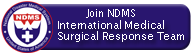 Join NDMS:  International Medical Surgical Response Team