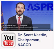 YouTube Video: Dr. Scott Needle, Chairperson, National Advisory Committee on Children and Disasters (NACCD)