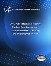 Cover of the 2016 HHS Public Health Emergency Medical Countermeasures Enterprise (PHEMCE) Strategy and Implementation Plan
