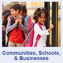 Communities, Schools, and Businesses