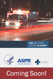 Coming Soon!  EMS Infectious Disease Playbook