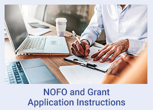NOFO and Grant  Application Instructions