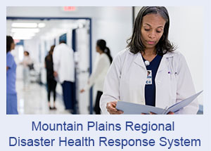 Mountain Plains Regional Disaster Health Response System