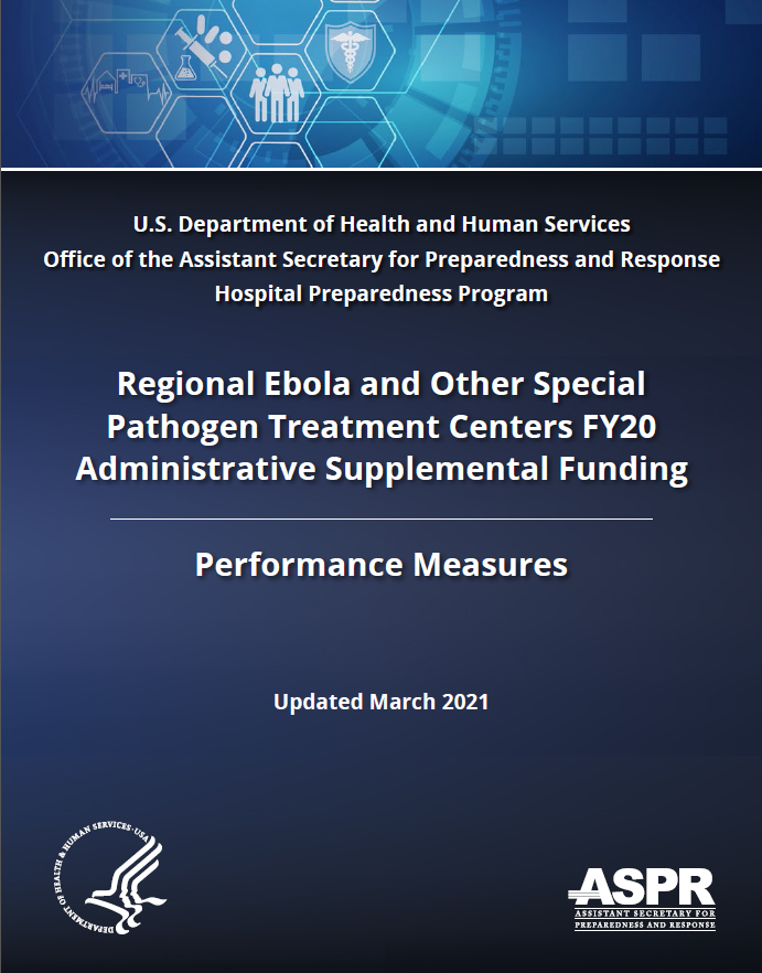 Cover of the Regional Ebola and Other Special Pathogen Treatment Centers FY20 Administrative Supplemental Funding Performance Measures (Updated March 2021)