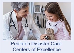 Pediatric Disaster Care Centers of Excellence