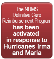 The NDMS Definitive Care Reimbursement Program has been activated in response to Hurricane Irma.​