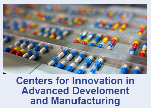 Centers for Innovation in Advanced Development and Manufacturing