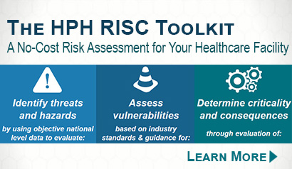 The HPH RISC Toolkit: A No-Cost Risk Assessment for Your Healthcare Facility.  Learn More.