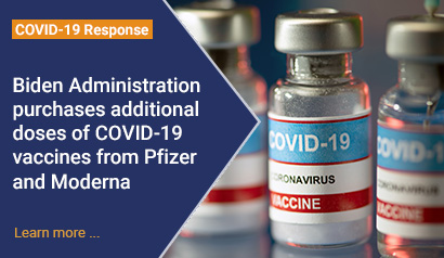 Biden Administration purchases additional doses of COVID-19 vaccines from Pfizer and Moderna. Learn More.