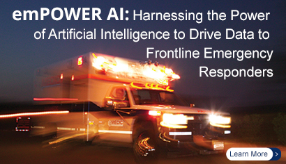 emPOWER AI: Harnessing the Power of Artificial Intelligence to Drive Data to Frontline Emergency Responders. Learn More.