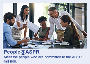 People@ASPR: Meet the people who are committed to the ASPR mission.