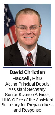 David Christian Hassell, PhD, Acting Principal Deputy Assistant Secretary, Senior Science Advisor, Assistant Secretary for Preparedness and Response, US Department of Health and Human Services
