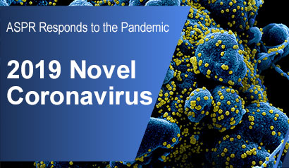 2019 Novel Coronavirus.  ASPR Responds to the Outbreak.