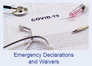 Emergency Declarations  and Waivers