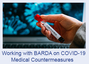 Working with BARDA on COVID-19 Medical Countermeasures