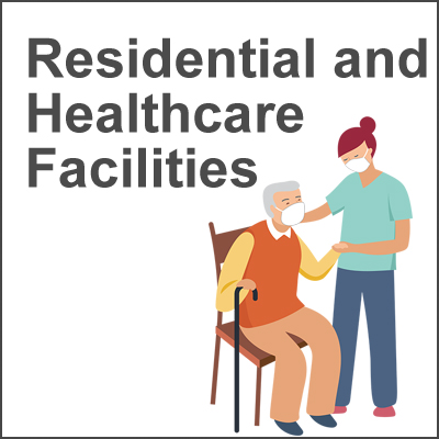 Residential and Healthcare Facilities