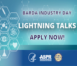 BARDA Industry Day- Lightning Talks. Apply Now.